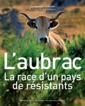 L'Aubrac ; la race d'un pays de résistants - Couverture - Format classique