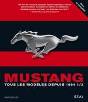 Mustang ; tous les modèles depuis 1964 - Couverture - Format classique