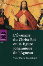 L'Evangile de Christ roi ou la figure johannique de l'agneau - Couverture - Format classique