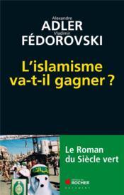 L'islamisme va-t-il gagner ? - Couverture - Format classique