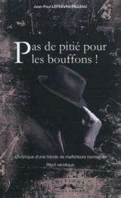 Pas De Pitie Pour Les Bouffons ! - Couverture - Format classique