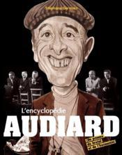L'encyclopédie Audiard ; du primus, du brutal et de l'harmonie - Couverture - Format classique