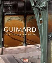 Guimard ; l'art nouveau du métro - Couverture - Format classique