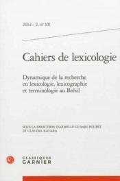 CAHIERS DE LEXICOLOGIE N.101 ; dynamique de la recherche en lexicologie - Couverture - Format classique