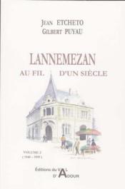 Lannemezan ; au fil d'un siècle t.2 - Couverture - Format classique