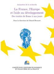 La France, l'Europe et l'aide au développement ; des traités de Rome à nos jours - Couverture - Format classique