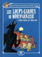 Les aventures fantastiques de Sacré Coeur ; les loups-garous de Montparnasse - Couverture - Format classique