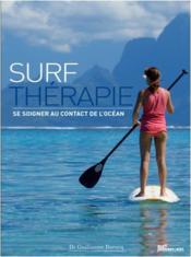 Surf thérapie ; se soigner au contact de l'océan - Couverture - Format classique