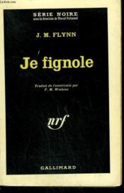 Je Fignole. ( The Action Man ). Collection : Serie Noire N° 702 - Couverture - Format classique