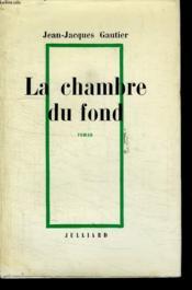 La Chambre Du Fond. - Couverture - Format classique