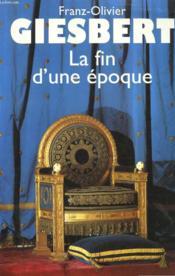 La Fin D'Une Epoque. - Couverture - Format classique