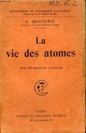 La Vie Des Atomes. Collection : Bibliotheque De Philosophie Scientifique. - Couverture - Format classique
