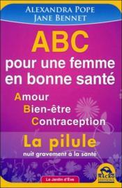 ABC pour une femme en bonne santé ; amour, bien-être, contraception - Couverture - Format classique
