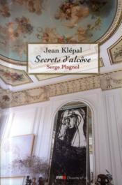 Secrets d'alcôve ; Serge Plagnol - Couverture - Format classique