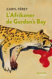 L'afrikaner de Gordon's bay - Couverture - Format classique