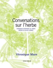 Conversations sur l'herbe ; chroniques botaniques au jardin - Couverture - Format classique