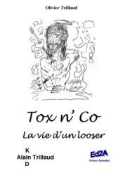 Tox n' Co ; la vie d'un looser - Couverture - Format classique