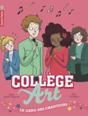 Collège art t.3 ; le gang des chanteurs - Couverture - Format classique