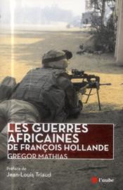 Les guerres africaines de Francois Hollande - Couverture - Format classique