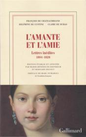 L'amie et l'amante ; lettres inédites, 1804-1828 - Couverture - Format classique