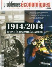 PROBLEMES ECONOMIQUES N.3094 ; 1914-2014, d'une économie à l'autre - Couverture - Format classique