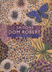 Les saisons de Dom Robert ; tapisseries - Couverture - Format classique