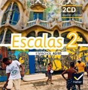 ESCALAS ; espagnol ; 2de ; 2 CD-audio pour la classe (édition 2014) - Couverture - Format classique