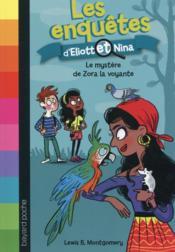 Les enquêtes d'Eliott et Nina T.4 ; le mystère de Zora la voyante - Couverture - Format classique