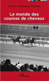 Le monde des courses de chevaux - Couverture - Format classique