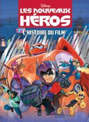 Les nouveaux héros ; l'histoire du film - Couverture - Format classique