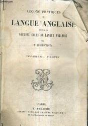 Lecons Pratiques De Langue Anglaise Abrege Du Nouveau Cours De Langue Anglaise - Troisieme Partie. - Couverture - Format classique