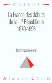 La france des debuts de la iii republique 1870-1896 - Couverture - Format classique