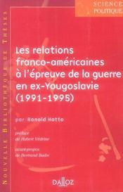 Les relations franco-americaines à l'épreuve de la guerre en ex-Yougoslavie (1991-1195) - Intérieur - Format classique