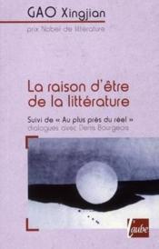Raison D'Etre De La Litterature (La) (Ne - Couverture - Format classique
