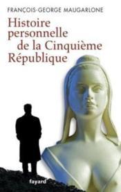 Histoire personnelle de la Cinquième République - Couverture - Format classique