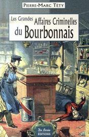 Les grandes affaires criminelles du bourbonnais - Intérieur - Format classique