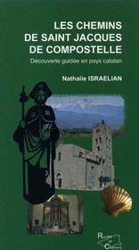Les chemins de saint jacques de compostelle ; découverte guidée en pays catalan - Intérieur - Format classique
