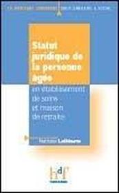 Statut Juridique De La Personne Agee ; En Etablissement De Soins Et Maison De Retraite - Couverture - Format classique