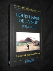 Louis harel de la noe (1852-1931) un grand ingenieur breton - Couverture - Format classique