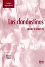 Los Clandestinos Mode D'Emploi - Couverture - Format classique