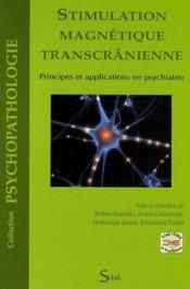 Stimulation magnétique transcrânienne ; principes et applications en psychiatrie - Couverture - Format classique