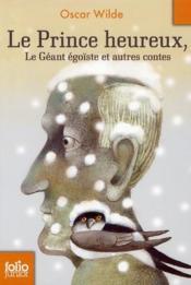 Le prince heureux ; le géant égoïste ; et autres contes - Couverture - Format classique