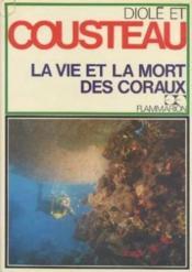La vie et la mort des coraux - Couverture - Format classique