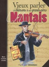 Vieux parler nantais et chansons de nos grands-pères - Couverture - Format classique