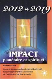 2012-2019 ; impact planétaire et spirituel - Couverture - Format classique