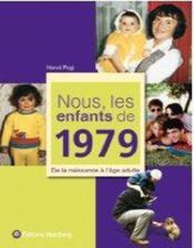 NOUS, LES ENFANTS DE ; nous, les enfants de 1979 - Couverture - Format classique