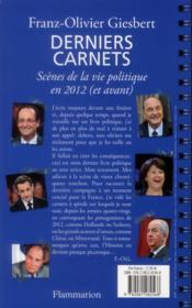 Derniers carnets ; scènes de la vie politique en 2012 (et avant) - 4ème de couverture - Format classique