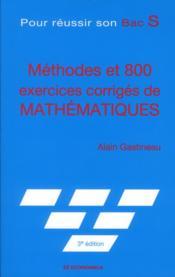 Pour Reussir Son Bac S, 3e Ed. - Methodes Et 800 Exercices Corriges De Mathematique - Couverture - Format classique