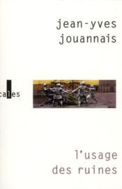L'usage des ruines ; portraits obsidionaux - Couverture - Format classique
