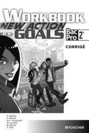 NEW ACTION GOALS ; 2de ; bac pro ; A2/B1 ; workbook ; corrigé - Couverture - Format classique